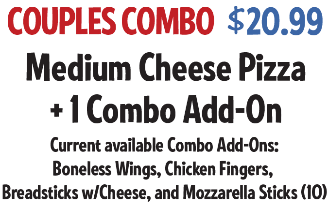 Couples Combo: Medium Cheese Pizza +1 Combo Add-On $20.99 CODE: CCWS