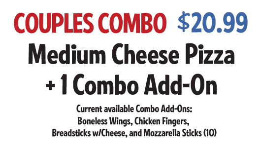 Copules Combo: Medium Cheese Pizza +1 Combo Add-On $18.99 CODE: CCWS