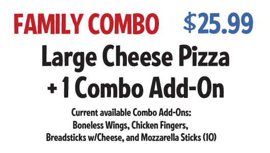 Family Combo: Large Cheese Pizza +1 Combo Add-On $22.99 CODE: FCWS